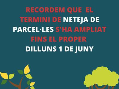 Es recorda que s'ha ampliat el termini per a la neteja de les parcel·les del municipi